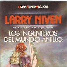 Libros de segunda mano: LARRY NIVEN. LOS INGENIEROS DEL MUNDO ANILLO. MARTINEZ ROCA GRAN SUPER FICCION. Lote 133941761