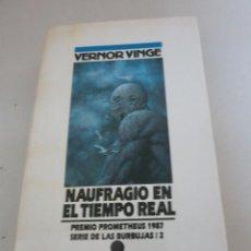 Libros de segunda mano: NOVA CIENCIA FICCION NAUFRAGIO EN EL TIEMPO REAL VERNOR VINGE. Lote 90119896