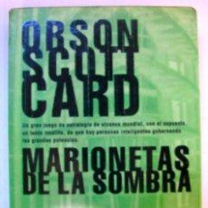 Libros de segunda mano: ORSON SCOTT CARD. MARIONETAS DE LA SOMBRA. NOVA. 1ª EDICIÓN.. Lote 90466949
