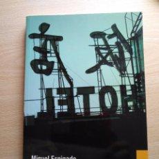 Libros de segunda mano: EL CIELO DE PEKÍN, MIGUEL ESPIGADO. LENGUA DE TRAPO 177. AÑO 2011 CON MARCAPAGINAS. Lote 90547745