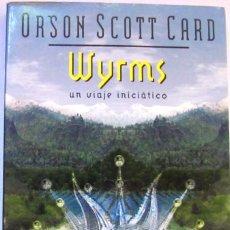 Libros de segunda mano: ORSON SCOTT CARD. WYRMS. EDICIONES OBELISCO. 1ª EDICIÓN 2005.. Lote 90636490