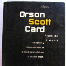 Libros de segunda mano: ORSON SCOTT CARD. HIJOS DE LA MENTE. NOVA EDICIONES. 1ª EDICIÓN 1997.. Lote 90636745