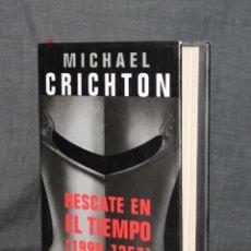 Libros de segunda mano: RESCATE EN EL TIEMPO (1999-1357) DE MICHAEL CRICHTON. Lote 92175115