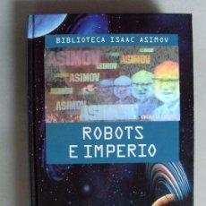 Libros de segunda mano: ROBOTS E IMPERIO / ISAAC ASIMOV / 1994. Lote 222633472