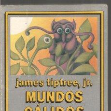 Libros de segunda mano: JAMES TIPTREE, JR. MUNDOS CALIDOS Y OTROS. EDHASA NEBULAE. Lote 93121580