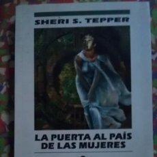 Libri di seconda mano: LA PUERTA AL PAIS DE LAS MUJERES - SHERI S. TEPPER - NOVA 69. Lote 93604985