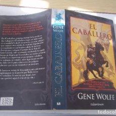 Libros de segunda mano: UNICO EN TC TOMO EL CABALLERO GENE WOLFE MINOTAURO PRIMERA EDICION 2006. Lote 93899145