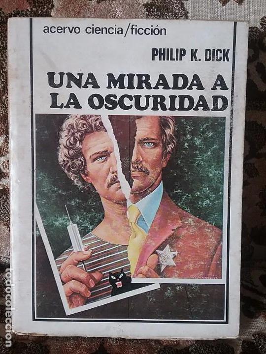 UNA MIRADA A LA OSCURIDAD, DE PHILIP K. DICK. ACERVO CIENCIA FICCIÓN, 1980. (Libros de Segunda Mano (posteriores a 1936) - Literatura - Narrativa - Ciencia Ficción y Fantasía)