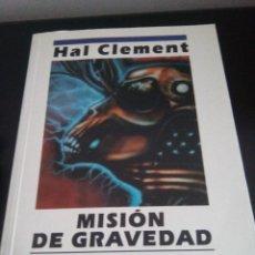 Libros de segunda mano: HAL CLEMENT - MISIÓN DE GRAVEDAD - NOVA - CIENCIA FICCIÓN HARD - 1ª EDICIÓN 1993 - EDICIONES B. Lote 94788171