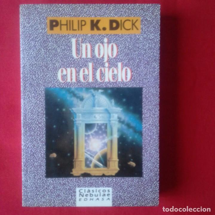 UN OJO EN EL CIELO. PHILIP K. DICK. EDHASA CLASICOS NEBULAE 1991. 1º EDICIÓN (Libros de Segunda Mano (posteriores a 1936) - Literatura - Narrativa - Ciencia Ficción y Fantasía)