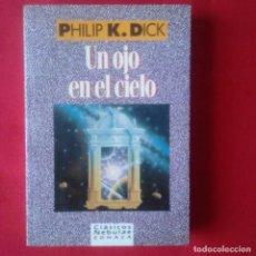 Libros de segunda mano: UN OJO EN EL CIELO. PHILIP K. DICK. EDHASA CLASICOS NEBULAE 1991. 1º EDICIÓN. Lote 94817323