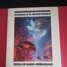 Libros de segunda mano: RODOLFO MARTINEZ - TIERRA DE NADIE - JORMUNGAND - NOVA 1ª EDICIÓN - EDICIONES B. Lote 175734535