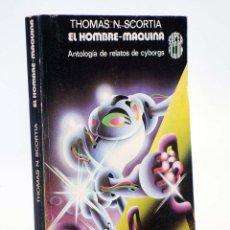 Libros de segunda mano: SUPER FICCIÓN 32. EL HOMBRE MÁQUINA. RELATOS DE CYBORGS (THOMAS N. SCORTIA) MARTÍNEZ ROCA, 1978. Lote 160174154