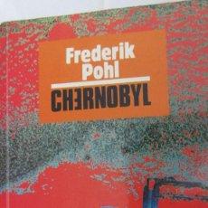 Libros de segunda mano: CHERNOBYL DE FREDERIK POHL (EDICIONES B). Lote 95767435