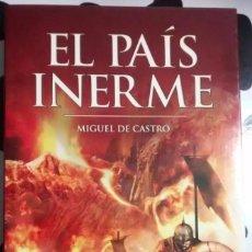 Libros de segunda mano: LIBRO EL PAÍS INERME DE MIGUEL DE CASTRO. ED. TIMUN MAS.. Lote 95803759