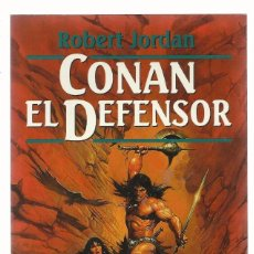 CONAN EL DEFENSOR, ROBERT JORDAN. SERIE CONAN, Nº 8. ED. MARTÍNEZ ROCA, 1995