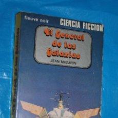 Libros de segunda mano: CIENCIA FICCION, EL GENERAL DE LAS GALAXIAS POR JEAN MAZARIN Nº 1, EDITORIAL MUNDIS, 1979. Lote 95941435