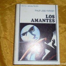 Libros de segunda mano: LOS AMANTES. PHILP JOSE FARMER. EDICIONES ACERVO 1975. Lote 96330783