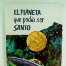 Libros de segunda mano: EL PLANETA QUE PODÍA SER SANTO. Lote 96390839