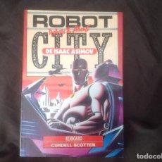Libros de segunda mano: RENEGADO DE CORDELL SCOTTEN, ROBOT CITY ROBOTS & ALIENS 1990 EDITORIAL MOLINO. Lote 96966463