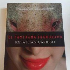 Libros de segunda mano: EL FANTASMA ENAMORADO /// CARROLL, JONATHAN. Lote 97806571