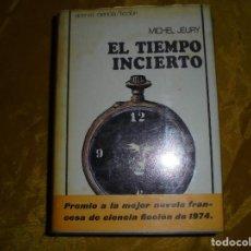 Libros de segunda mano: EL TIEMPO INCIERTO. MICHEL JEURY. EDITORIAL ACERVO. COL. CIENCIA FICCION, 1975. Lote 97952507
