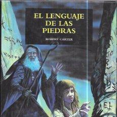 Libros de segunda mano: EL LENGUAJE DE LAS PIEDRAS. ROBERT CARTER. FANTASY NEBULAR. EDHASA. 2004. Lote 98428883