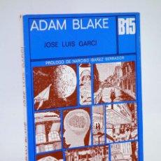 Libros de segunda mano: BÁSICA 15 62-63. ADAM BLAKE (PRÓL CHICHO) (JOSÉ LUÍS GARCI) CASTELLOTE, 1972. Lote 183538243