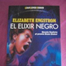 Libros de segunda mano: EL ELIXIR NEGRO, ELIZABETH ENGSTROM, EDICIONES MARTÍNEZ ROCA. Lote 98824079