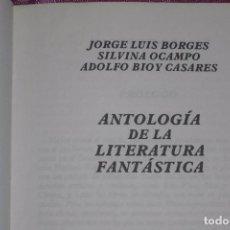 Libros de segunda mano: LIBRO- ANTOLOGIA DE LA LITERATURA FANTASTICA JORGE LUIS BORGES SILVINA OCAMPO BIOY CASARES EDHASA. Lote 98829939