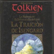 Libros de segunda mano: CHRISTOPHER TOLKIEN 2 LA TRAICION DE ISENGARD. BIBLIOTECA TOLKIEN. PLANETA DEAGOSTINI MINOTAURO. Lote 98867259