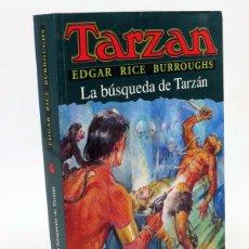Libros de segunda mano: TARZAN 19. LA BÚSQUEDA DE TARZÁN (EDGAR RICE BURROUGHS) EDHASA, 2005. OFRT ANTES 13E. Lote 116052794