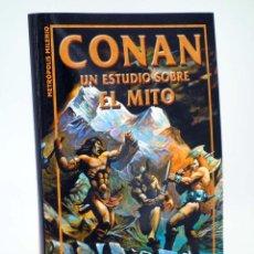 Libros de segunda mano: CONAN UN ESTUDIO SOBRE EL MITO (L. ARSENAL / E SÁNCHEZ / J MIGUEL PALLARÉS) MILENIO, 1999. OFRT. Lote 182905365
