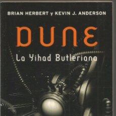 Libros de segunda mano: BRIAN HERBERT Y KEVIN J. ANDERSON. DUNE LA YIHAD BUTLERIANA. DEBOLSILLO. Lote 124417262