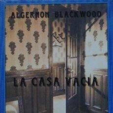 Libros de segunda mano: EDICIONES SIRUELA. LA CASA VACÍA - ALGERNON BLACKWOOD. Lote 100533363
