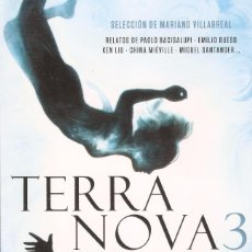 Libros de segunda mano: TERRA NOVA 3. ANTOLOGIA DE CIENCIA FICCIÓN CONTEMPORÁNEA. MARIANO VILLAREAL. FANTASCY, 2014.. Lote 100905159