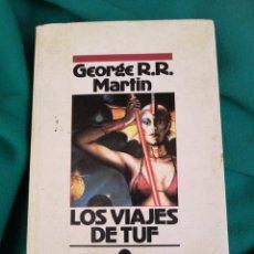 Libros de segunda mano: CIENCIA FICCION. EDICIONES B-NOVA. Nº 6. LOS VIAJES DE TUF. GEORGE R.R. MARTIN. Lote 100997703