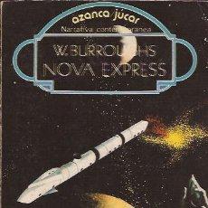 Libros de segunda mano: NOVELA- NOVA EXPRESS WILLIAM BURROUGHS AZANCA JUCAR 1977 CIENCIA FICCION. Lote 101364963