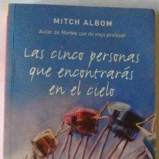Libros de segunda mano: LIBRO LAS CINCO PERSONAS QUE ENCONTRARÁS EN EL CIELO MITCH ALBOM. Lote 101368383