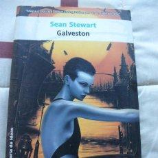 Libros de segunda mano: GALVESTON - SEAN STEWART. Lote 101455627