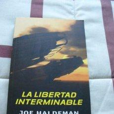 Libros de segunda mano: LA LIBERTAD INTERMINABLE (CONTINUACIÓN DE LA GUERRA INTERMINABLE) - JOE HALDEMAN - NUEVO. Lote 101455795