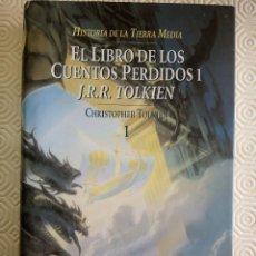Libros de segunda mano: HISTORIA DE LA TIERRA MEDIA: EL LIBRO DE LOS CUENTOS PERDIDOS I JRR TOLKIEN DE CHRISTOPHER TOLKIEN. Lote 101524371