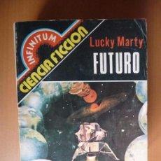 Libros de segunda mano: COLECCIÓN INFINITUM. Nº 10. FUTURO. LUCKY MARTY. PRODUCCIONES EDITORIALES. Lote 101548619