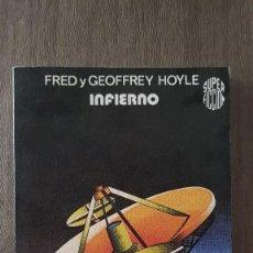 Libros de segunda mano: INFIERNO - FRED Y GEOFFREY HOYLE - 1976. Lote 101665959