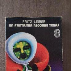 Libros de segunda mano: UN FANTASMA RECORRE TEXAS - FRITZ LEIBER - 1977. Lote 101667311