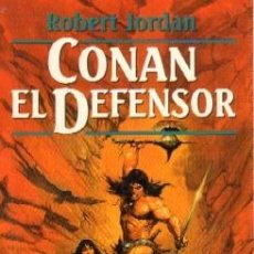CONAN EL DEFENSOR. SERIE CONAN 51 INEDITO. JORDAN, ROBERT. LITFAN-025
