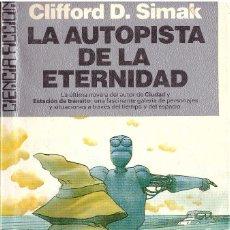 Libros de segunda mano: NOVELA LA AUTOPISTA DE LA ETERNIDAD - CLIFFORD D. SIMAK; ULTRAMAR CIENCIA FICCION. Lote 101720835
