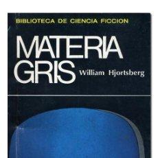 Libros de segunda mano - WILLIAM HJORTSBERG.– Materia gris. Biblioteca de Ciencia Ficción Fotón, 1973 - 102702555