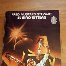 Libros de segunda mano: EL NIÑO ESTELAR - FRED MUSTARD STEWART - 1980. Lote 102710223