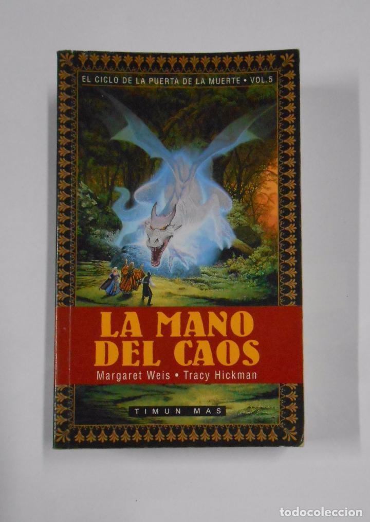 LA MANO DEL CAOS. MARGARET WEIS. TRACY HICKMAN. EL CICLO DE LA PUERTA DE LA MUERTE. VOLUMEN 5 TDK29 (Libros de Segunda Mano (posteriores a 1936) - Literatura - Narrativa - Ciencia Ficción y Fantasía)